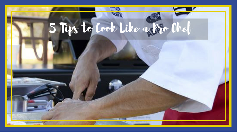 Kitchen Equipment – 5 Tips to Cook Like a Pro Chef